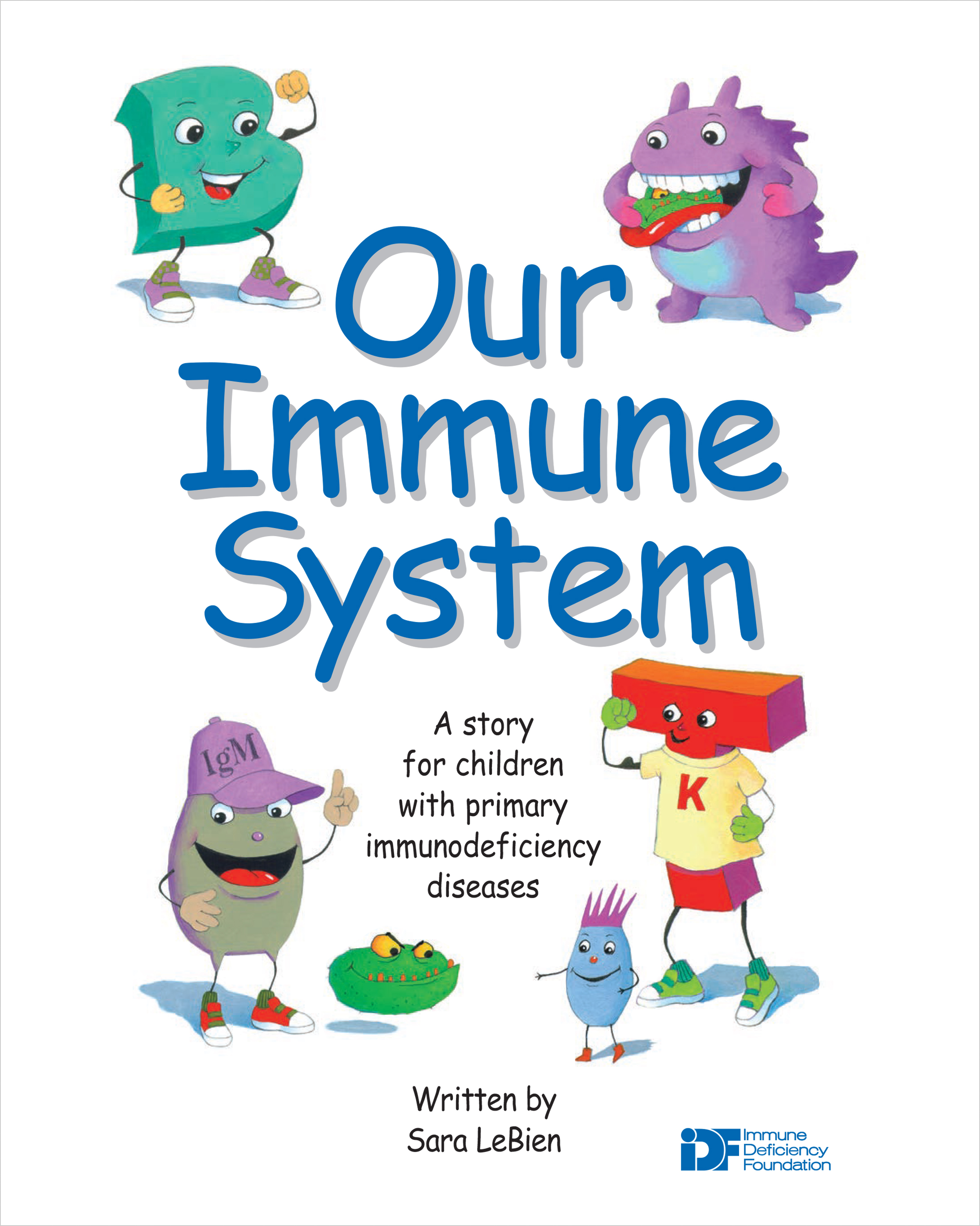 Our Immune System Immune Deficiency Foundation